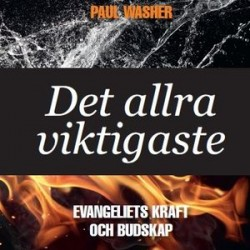 Bok av Paul Washer nu på svenska: Det allra viktigaste