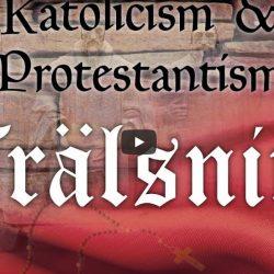 Katolicism & Protestantism – Frälsning (video från Logia)