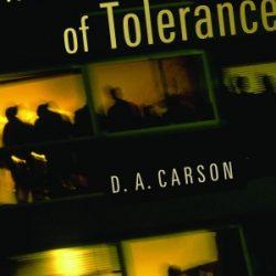 Vår tids tolerans är i sig själv intolerant