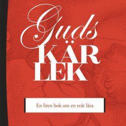 """NYHET! """"Guds kärlek – en liten bok om en svår lära"""" av D. A. Carson på svenska"""