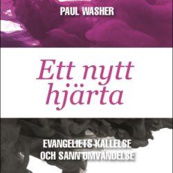 """20 citat från """"Ett nytt hjärta"""" av Paul Washer"""