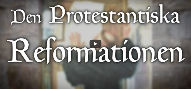 Den protestantiska reformationen (video från Logia)