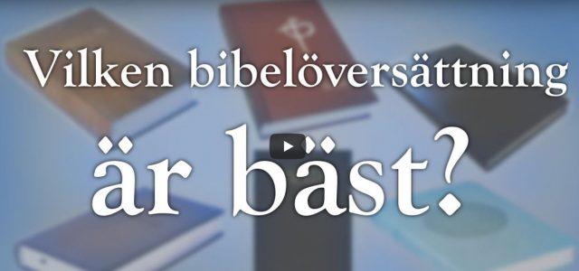 Vilken bibelöversättning är bäst? (video från Logia)