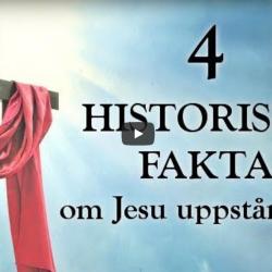 4 Historiska fakta om Jesu uppståndelse