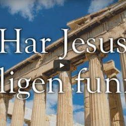 Har Jesus verkligen funnits?