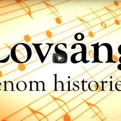 Lovsång genom historien (video från Logia)