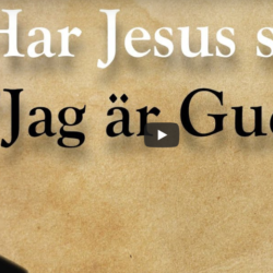 """Har Jesus sagt """"Jag är Gud""""?"""