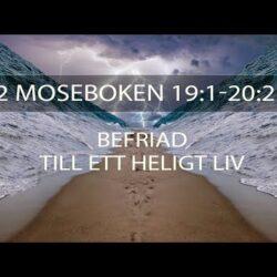 2 Moseboken 19:1-20:21 Befriad till ett heligt liv